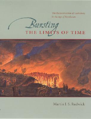 Bursting the Limits of Time by Martin J.S. Rudwick