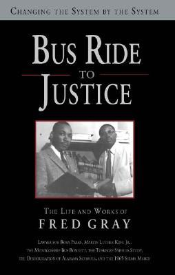 Bus Ride To Justice by Fred D. Gray