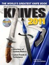 Knives 2011: The World's Greatest Knife Book