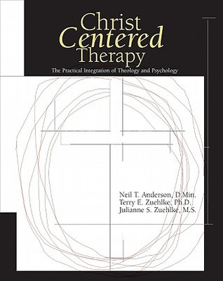 Christ-Centered Therapy by Neil T. Anderson