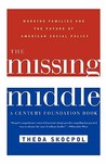 The Missing Middle: Working Families and the Future of American Social Policy