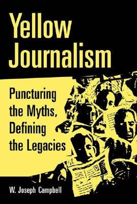 Yellow Journalism by W. Joseph Campbell