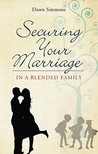 Securing Your Marriage in a Blended Family