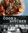 Williams-Sonoma The Cook and the Butcher: Enticing Recipes for Everyday Beef, Pork, Lamb, and Veal Dishes, Plus Tips and Tricks from America's Favorite Butchers