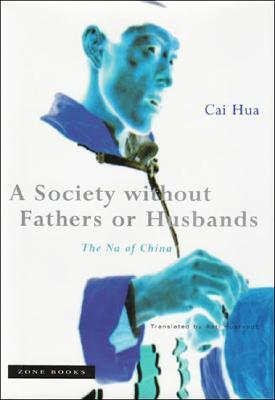 A Society Without Fathers or Husbands by Cai Hua