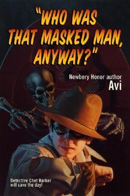 """Who Was That Masked Man, Anyway?"" by Avi"