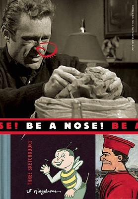 Be a Nose! by Art Spiegelman