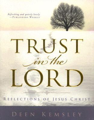 Trust in the Lord by Deen Kemsley