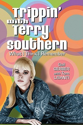 Trippin' with Terry Southern: What I Think I Remember