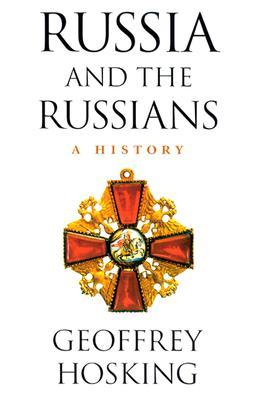 Russia and the Russians by Geoffrey Hosking