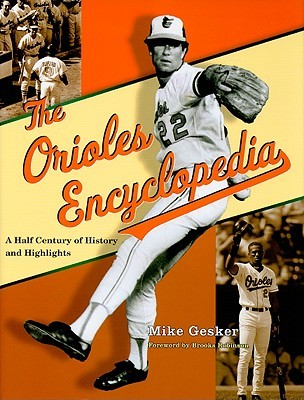 The Orioles Encyclopedia: A Half Century of History and Highlights