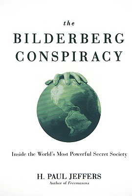 The Bilderberg Conspiracy by H. Paul Jeffers