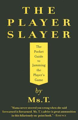 The Player Slayer: The Pocket Guide to Jamming the Player's Game