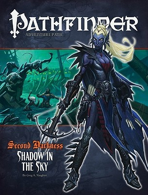Pathfinder #13—Second Darkness Chapter 1 by Greg A. Vaughan