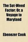The Sot-Weed Factor; Or, a Voyage to Maryland