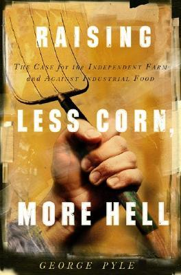 Raising Less Corn, More Hell by George Pyle