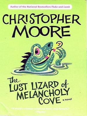 Lust Lizard of Melancholy Cove by Christopher Moore