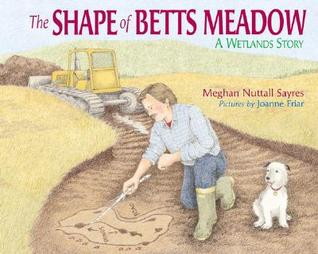 The Shape Of Betts Meadow by Meghan Nuttall Sayres