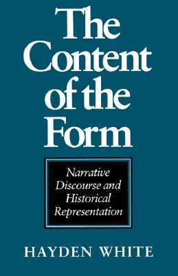 The Content of the Form by Hayden White