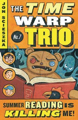 Summer Reading is Killing Me! (Time Warp Trio #7)