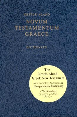 Nestle-aland: Greek New Testament W/concise Dictionary