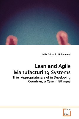 Lean and Agile Manufacturing Systems by Idris Zehrudin Muhammed