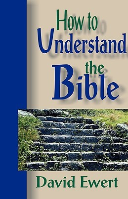 How To Understand the Bible
