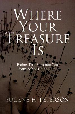 Where Your Treasure Is by Eugene H. Peterson