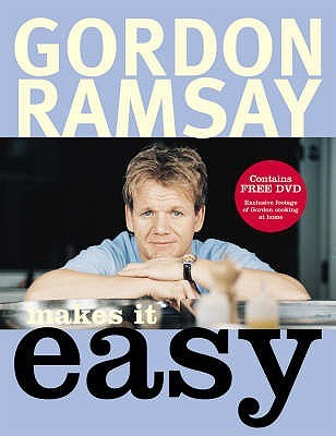 Gordon Ramsay Makes It Easy. with Mark Sargeant and Helen Til... by Gordon Ramsay
