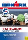 First Triathlon: Your Perfect Plan To Success (Ironman)
