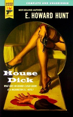 House Dick by E. Howard Hunt