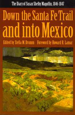 Down the Santa Fe Trail and into Mexico by Susan Shelby Magoffin