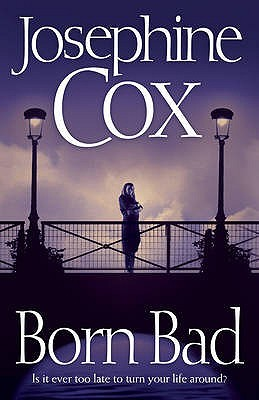 Born Bad by Josephine Cox