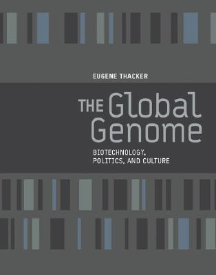 The Global Genome: Biotechnology, Politics, and Culture