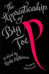 The Apprenticeship of Big Toe P