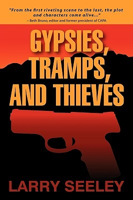 Gypsies, Tramps, and Thieves by Larry Seeley