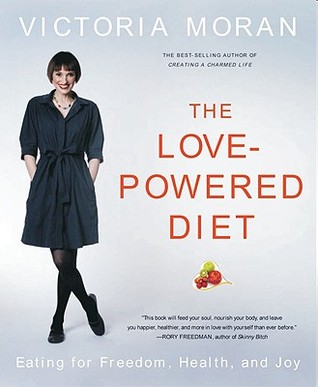 The Love-Powered Diet by Victoria Moran