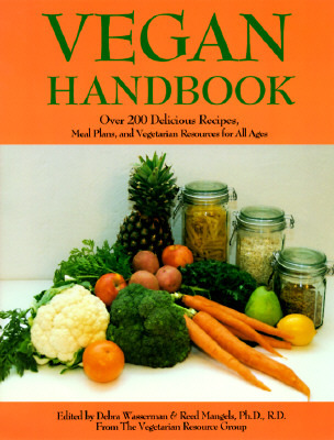 Vegan Handbook: Over 200 Delicious Recipes, Meal Plans, and Vegetarian Resources for All Ages (Vegetarian Journal Reports Series, 2nd Bk.) (Dreamers and Schemers Series)