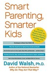 Smart Parenting, Smarter Kids: The One Brian Book You Need to Help Kids Grow Smarter, Healthier, and Happier