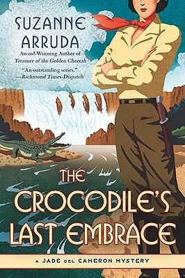 The Crocodile's Last Embrace by Suzanne Arruda