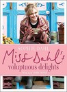 Miss Dahl's Voluptuous Delights by Sophie Dahl