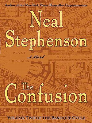 Download online The Confusion (The Baroque Cycle, #2) (The Baroque Cycle (3 volume) #2) PDF by Neal Stephenson