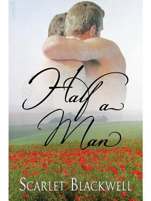 Half a Man by Scarlet Blackwell