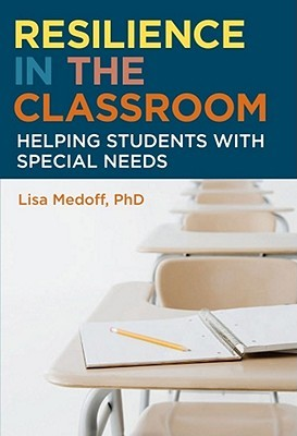 Download for free Resilience in the Classroom: Helping Students with Special Needs PDF