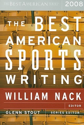 The Best American Sports Writing 2008 by William Nack