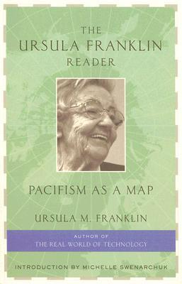 The Ursula Franklin Reader by Ursula Franklin