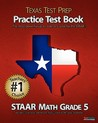 Texas Test Prep Practice Test Book Staar Math Grade 5: Aligned to the 2011-2012 Texas Staar Math Test