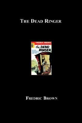The Dead Ringer by Fredric Brown