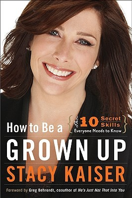 How to Be a Grown Up by Stacy Kaiser