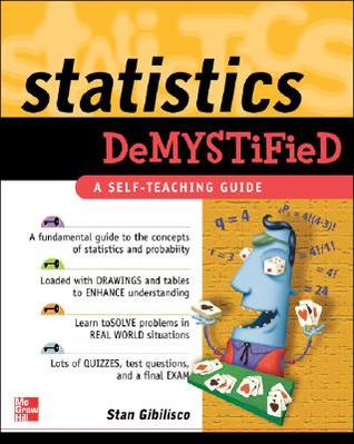 Statistics Demystified by Stan Gibilisco